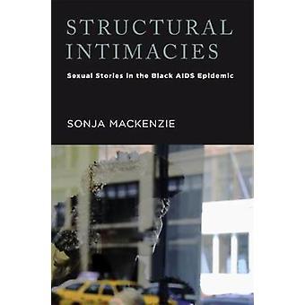 Historias sexuales intimidades estructurales en la epidemia de SIDA negro por Mackenzie y Sonja