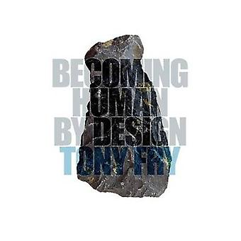Becoming Human by Design by Fry & Tony