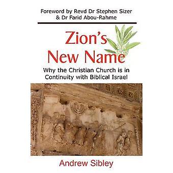 Zions novo nome por the Christian Church está em continuidade com o Israel bíblico por Sibley & Andrew Mark
