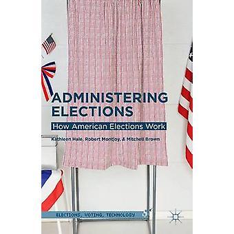 Beheer van verkiezingen hoe Amerikaanse verkiezingen werk van Hale & Kathleen