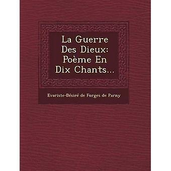 La Guerre Des Dieux Poeme nl Dix Chants... door EvaristeDesire De Forges De Parny