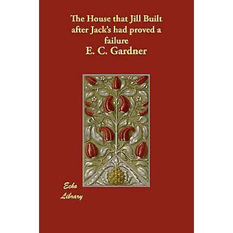 La casa que Jill después de tomas había resultado ser un fracaso por Gardner y E. C.