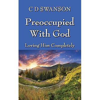 Bezig met God Loving hem volledig door Swanson & C. D.