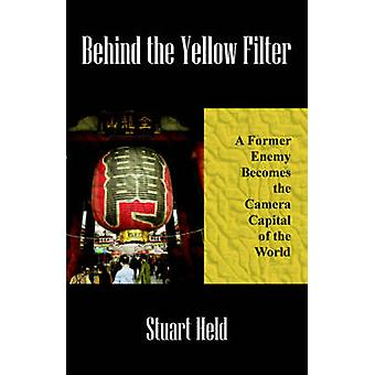 Behind the Yellow Filter  A Former Enemy Becomes the Camera Capital of the World  Gives the reader a taste of how business is done in Japan. by Held & Stuart