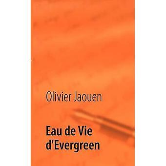 Eau de Vie dEvergreen by Jaouen & Olivier