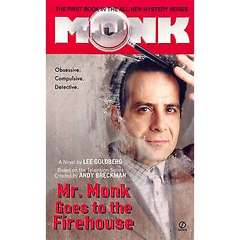 Mr Monk Goes to the Firehouse by Lee Goldberg - 9780451217295 Book