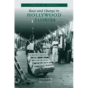 Race and Change in Hollywood - Florida by Kitty Oliver - 978073850569