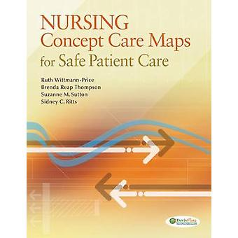 Nursing Concept Care Maps for Providing Safe Patient Care by Ruth A W