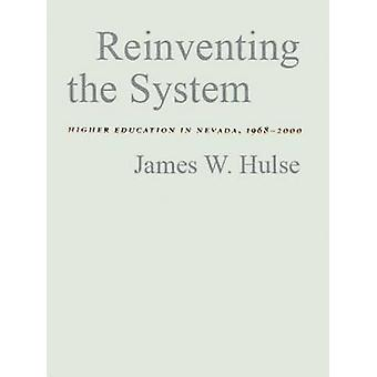 Reinventing the System - Higher Education in Nevada - 1968-2000 by Jam