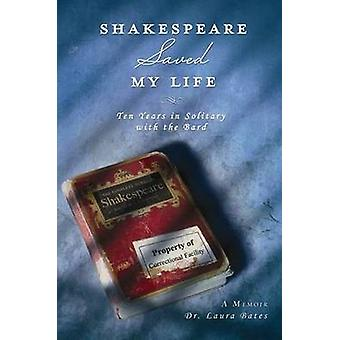 Shakespeare Saved My Life by Laura Bates - 9781402273148 Book