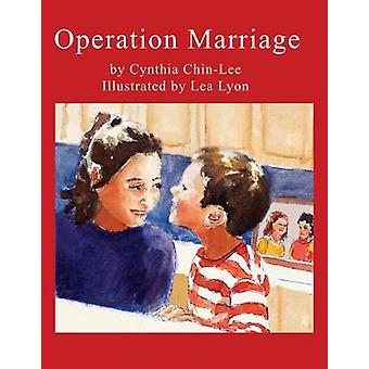 Operation Marriage by Cynthia Chin-Lee - Lea Lyon - 9781604864229 Book