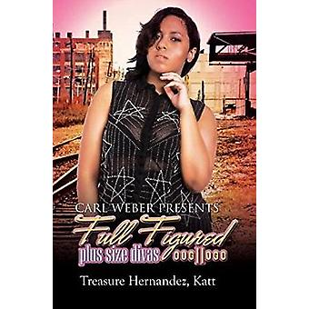 Full Figured 11 - Carl Weber Presents by Treasure Katt - 9781622864676