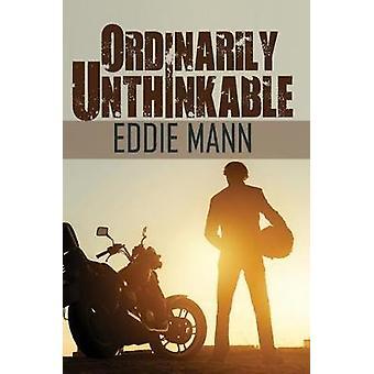 Ordinarily Unthinkable by Eddie Mann - 9781787101654 Book