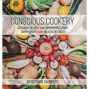 Conscious Cookery; Seasonal Recipes and Inspirations from Sunny Brow