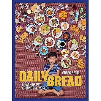 Daily Bread: What Kids Eat� Around the World
