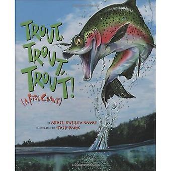Trout, Trout, Trout: (Chant van een vis)