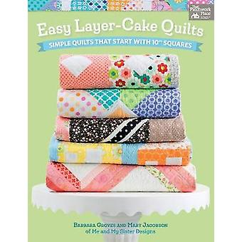 """Easy Layer-Cake Quilts - Simple Quilts That Start with 10"""" Square"""