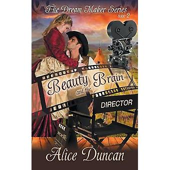 Beauty and the Brain The Dream Maker Series Book 2 by Duncan & Alice