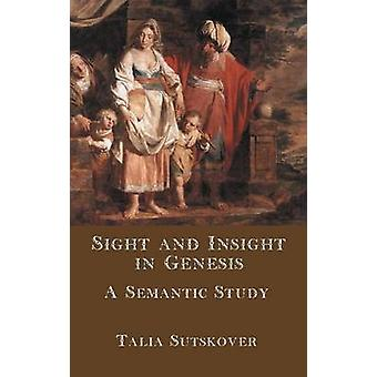 Sight and Insight in Genesis A Semantic Study by Sutskover & Talia