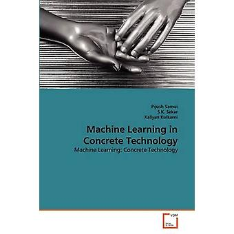 Machine Learning in Concrete Technology by Samui & Pijush