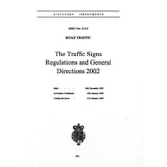 The Traffic Signs Regulations and General Directions 2002 by Great Britain