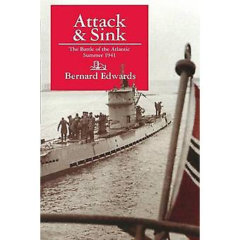 Attack  Sink the Battle of the Atlantic Summer 1941 by Edwards & Bernard