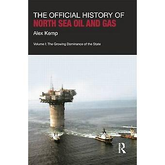 The Official History of North Sea Oil and Gas by Kemp & Alex University of Aberdeen & UK