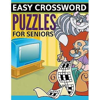 Easy Crossword Puzzles For Seniors Super Fun Edition by Publishing LLC & Speedy