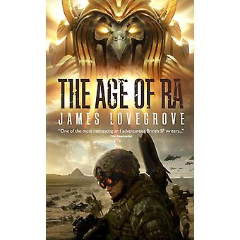 The Age of Ra  Special Edition by James Lovegrove