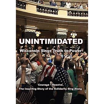 Unintimidated Wisconsin Sings Truth to Power by Desautels & Nicole