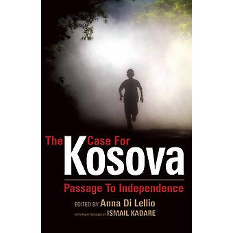 The Case for Kosova by Afterword by Ismail Kadare & Edited by Anna Di Lellio