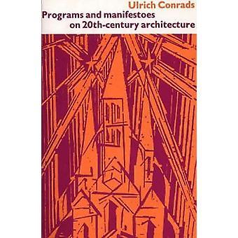 Program och proklamationer om 1900-talets arkitektur av Ulrich Conra