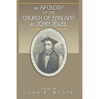 An Apology of the Church of England by John Jewel by Jewel & John