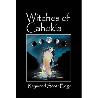 Witches of Cahokia by Edge & Raymond Scott