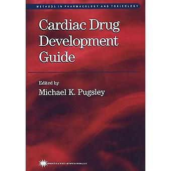 Cardiac Drug Development Guide by Pugsley & Michael K.