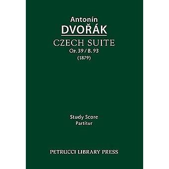 Czech Suite Op.39  B.93 Study score by Dvorak & Antonin