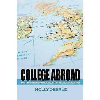 College Abroad by Oberle & Holly