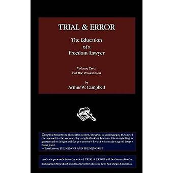 TRIAL  ERROR The Education of a Freedom Lawyer Volume Two  For the Prosecution by Campbell & Arthur W.