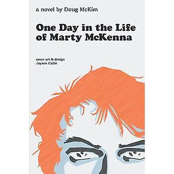 One Day in the Life of Marty McKenna by McKim & Douglas