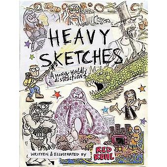 Heavy Sketches Among Worldly Distractions by Rohl & Red