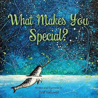 What Makes You Special by Hallowell & Britt