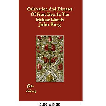 Cultivation and Diseases of Fruit Trees in the Maltese Islands by Borg & John