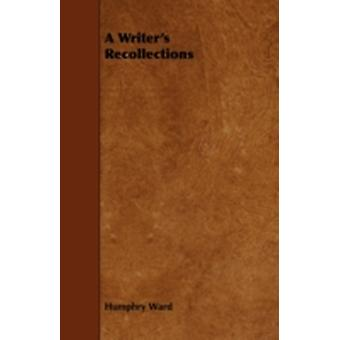 A Writers Recollections by Ward & Humphry
