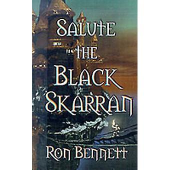 Salute the Black Skarran by Bennett & Ron