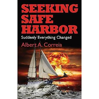 Seeking Safe Harbor Suddenly Everything Changed by Correia & Albert A.