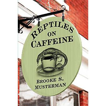 Reptiles on Caffeine by Musterman & Brooke