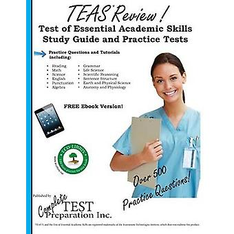Teas Review Complete Test of Essential Academic Skills Study Guide and Practice Test Questions by Complete Test Preparation Inc