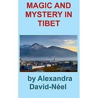 MAGIC AND MYSTERY IN TIBET by DavidNeel & Alexandra