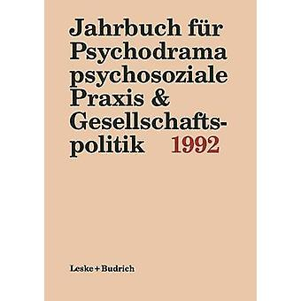 Jahrbuch Fur Psychodrama Psychosoziale Praxis  Gesellschaftspolitik 1992 by Buer & Ferdinand