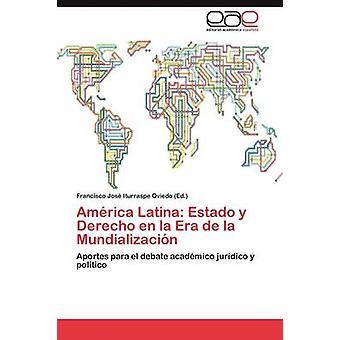 America Latina Estado y Derecho En La Era de La Mundializacion par Iturraspe Oviedo Francisco Jose